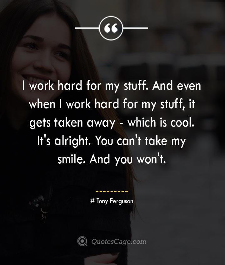 Tony Ferguson quotes about Smile