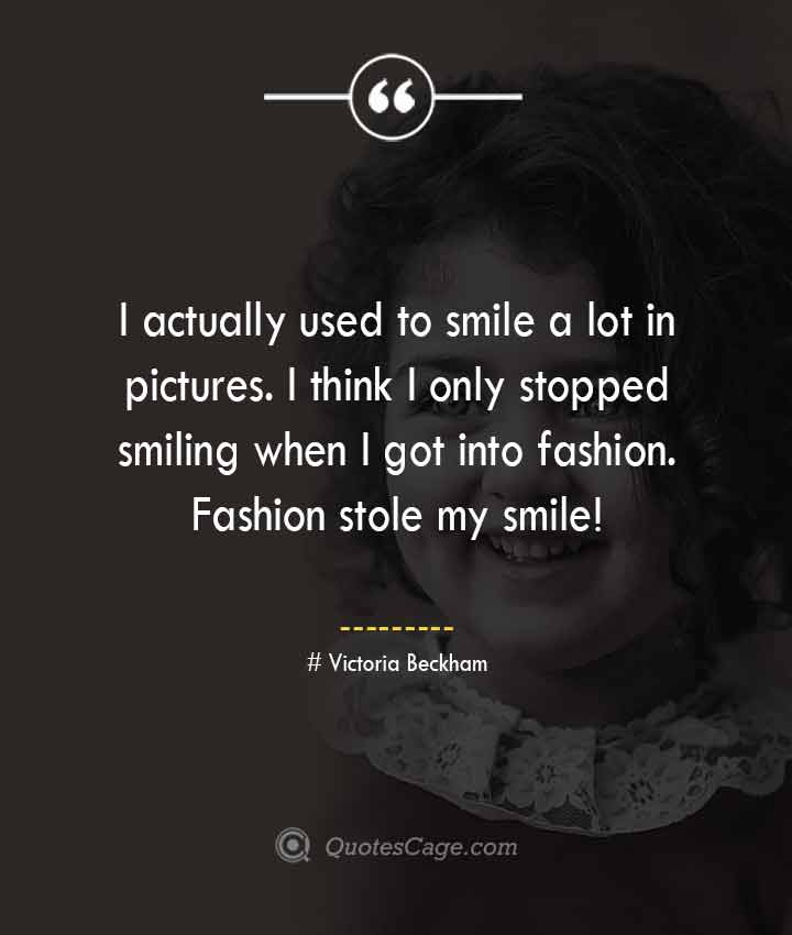 Victoria Beckham quotes about Smile 1