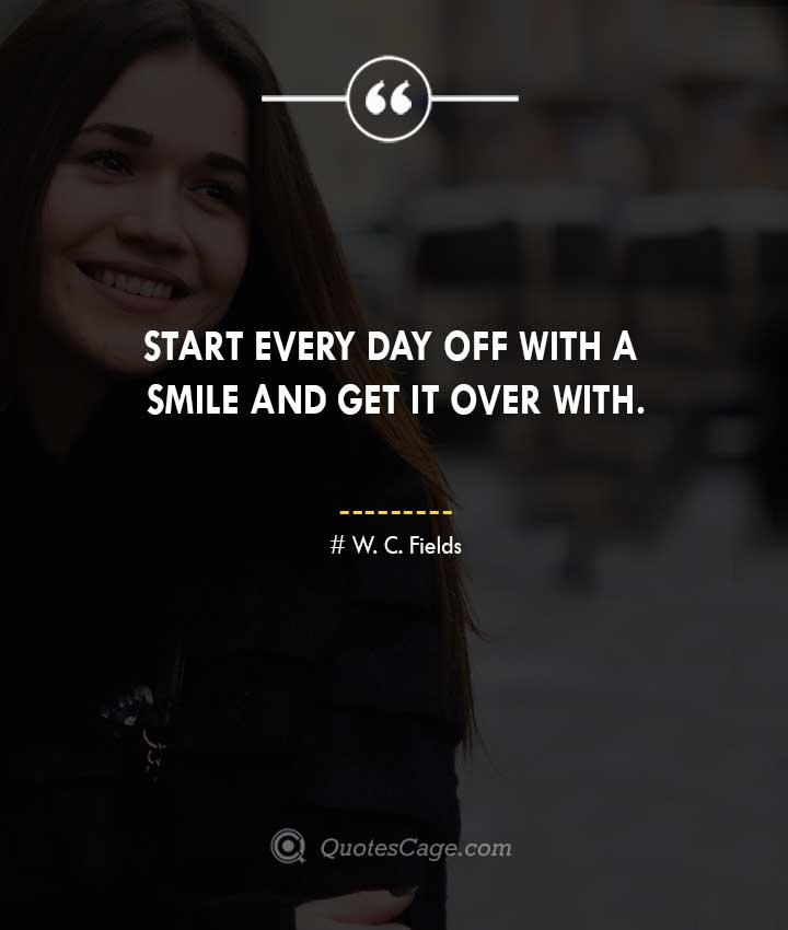 W. C. Fields quotes about Smile