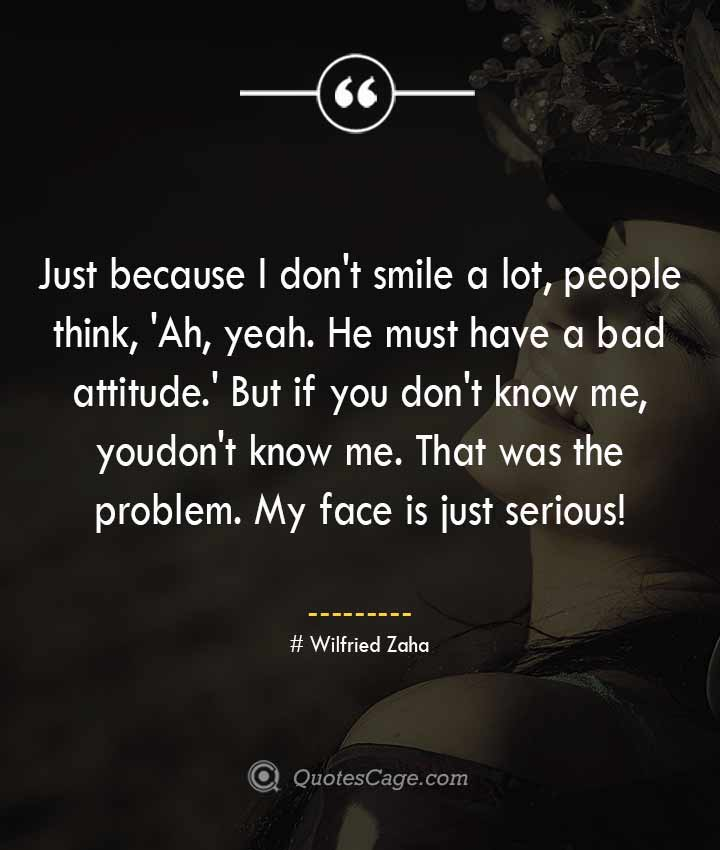 Wilfried Zaha quotes about Smile 3