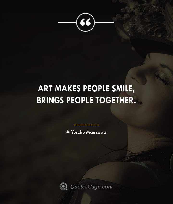 Yusaku Maezawa quotes about Smile