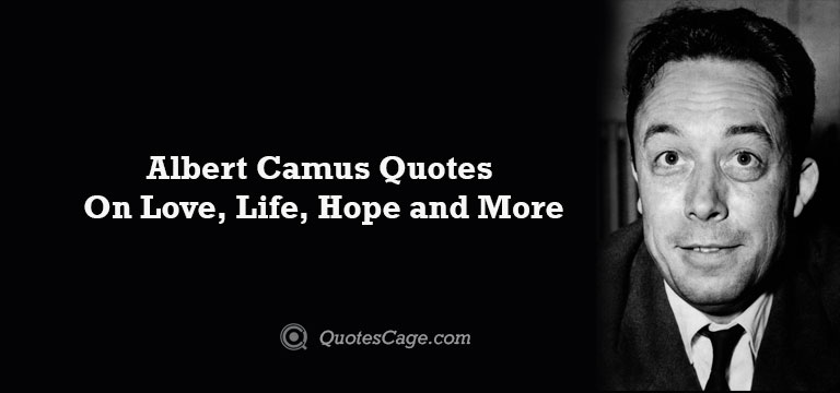Albert Camus Quotes On Love, Life, Hope and More