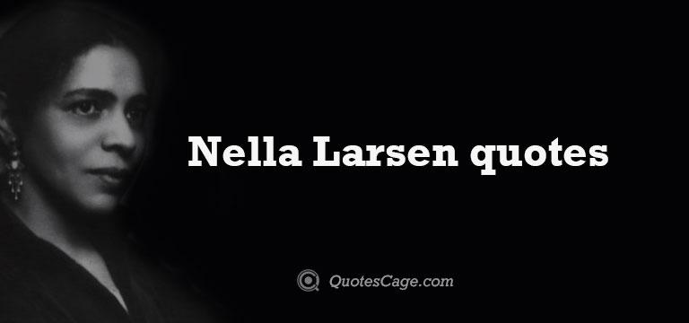 Nella Larsen quotes
