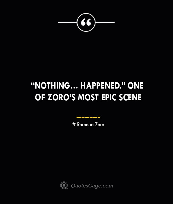 Nothing… Happened. One of Zoros Most Epic Scene Roronoa Zoro