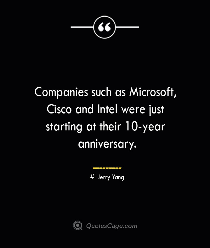 Companies such as Microsoft Cisco and Intel were