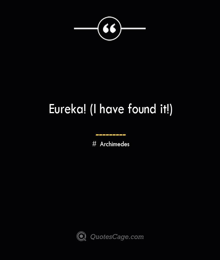 Eureka I have found it— Archimedes