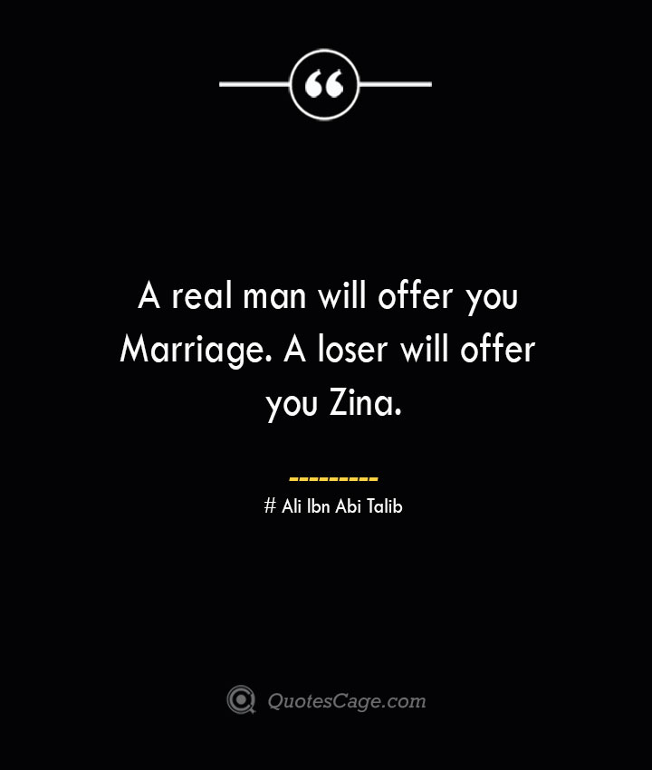 A real man will offer you Marriage. A loser will offer you Zina.