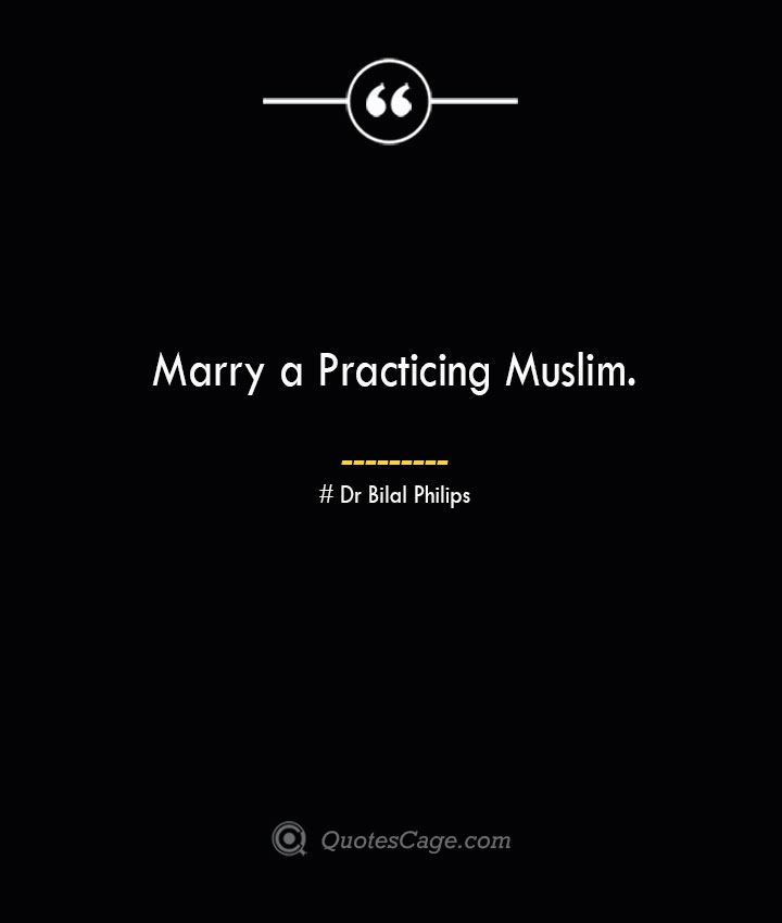 Marry a Practicing Muslim.