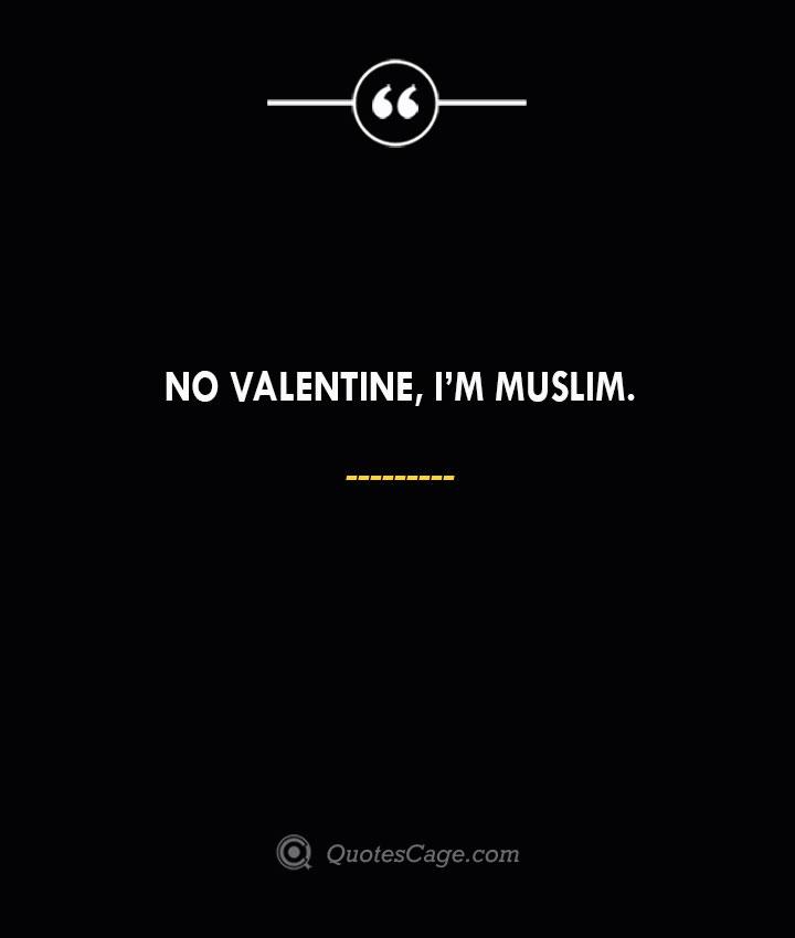 No Valentine Im Muslim. 1