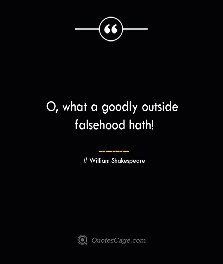 O what a goodly outside falsehood hath William Shakespeare 1