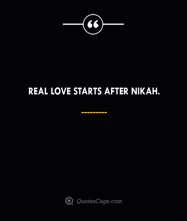 Real love starts after nikah. 2