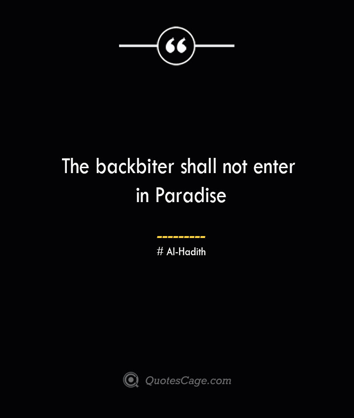 The backbiter shall not enter in Paradise — Al Hadith 1
